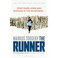 The Runner: Four Years Living and Running in the Wilderness (English Edition)