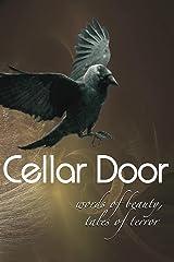 Cellar Door: Words of Beauty, Tales of Terror Kindle Edition