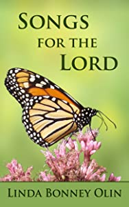 Songs for the Lord: A Book of Twenty-Four Original Hymns and Faith Songs in a Mix of Traditional and Contemporary Styles