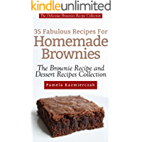 35 Fabulous Recipes For Homemade Brownies – The Delicious Brownies Recipe Collection (The Brownie Recipe and Dessert Recipes Collection) (English Edition)