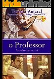 O Professor - As aulas continuam - Série O Professor - Livro 2 (Portuguese Edition)