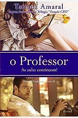 O Professor - As aulas continuam - Série O Professor - Livro 2 eBook Kindle