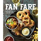 Fan Fare: Game Day Recipes for Delicious Finger Foods, Drinks & More