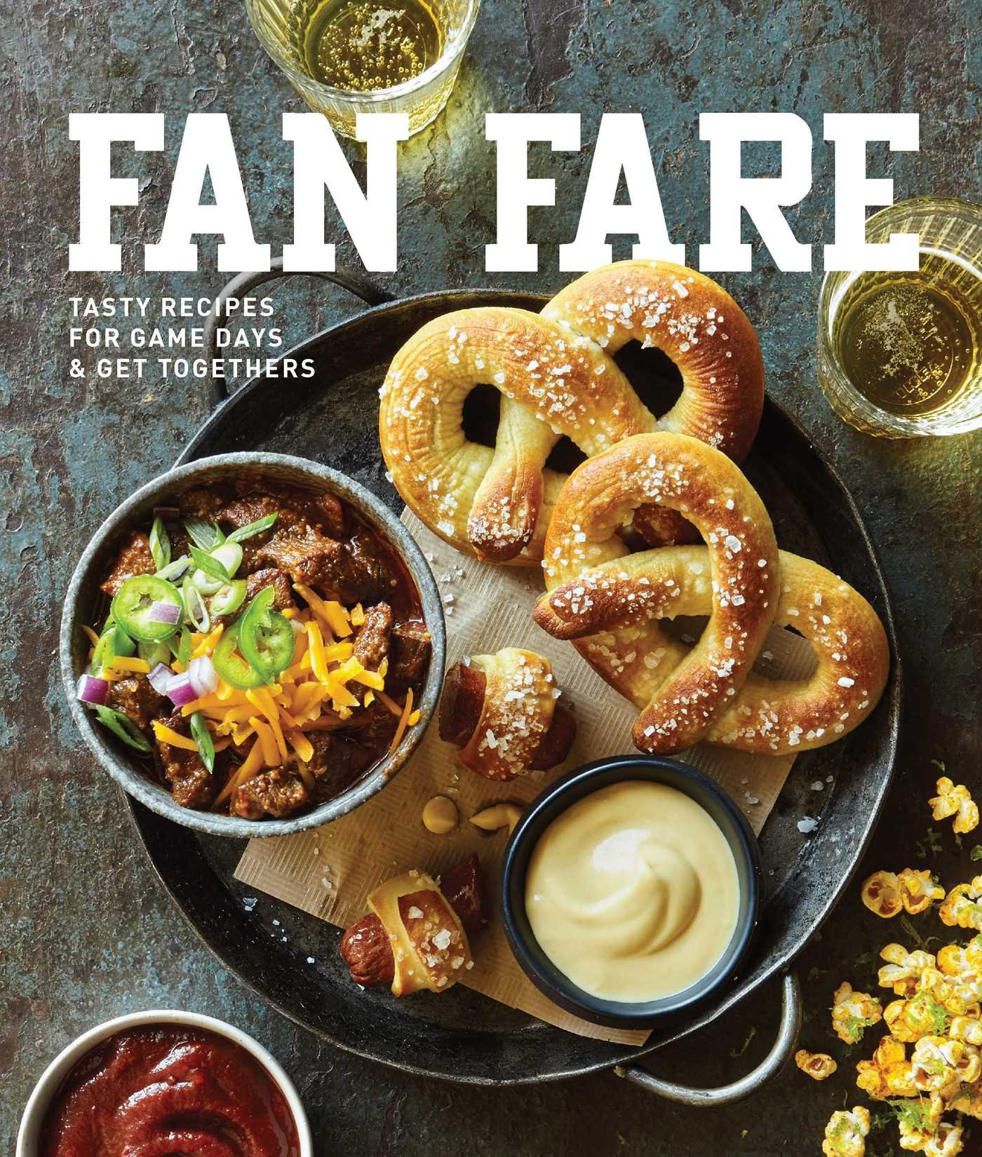 Fan Fare: Game Day Recipes for Delicious Finger Foods, Drinks & More pdf