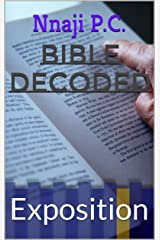 BIBLE DECODED: Exposition Kindle Edition