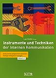 Instrumente und Techniken der Internen Kommunikation - Band 2: Instrumente zielgerichtet einsetzen, Dialoge erfolgreich managen