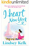 I Heart New York: The most hilarious romantic comedy you'll read this year (I Heart Series, Book 1)