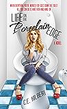 Life on the Porcelain Edge
