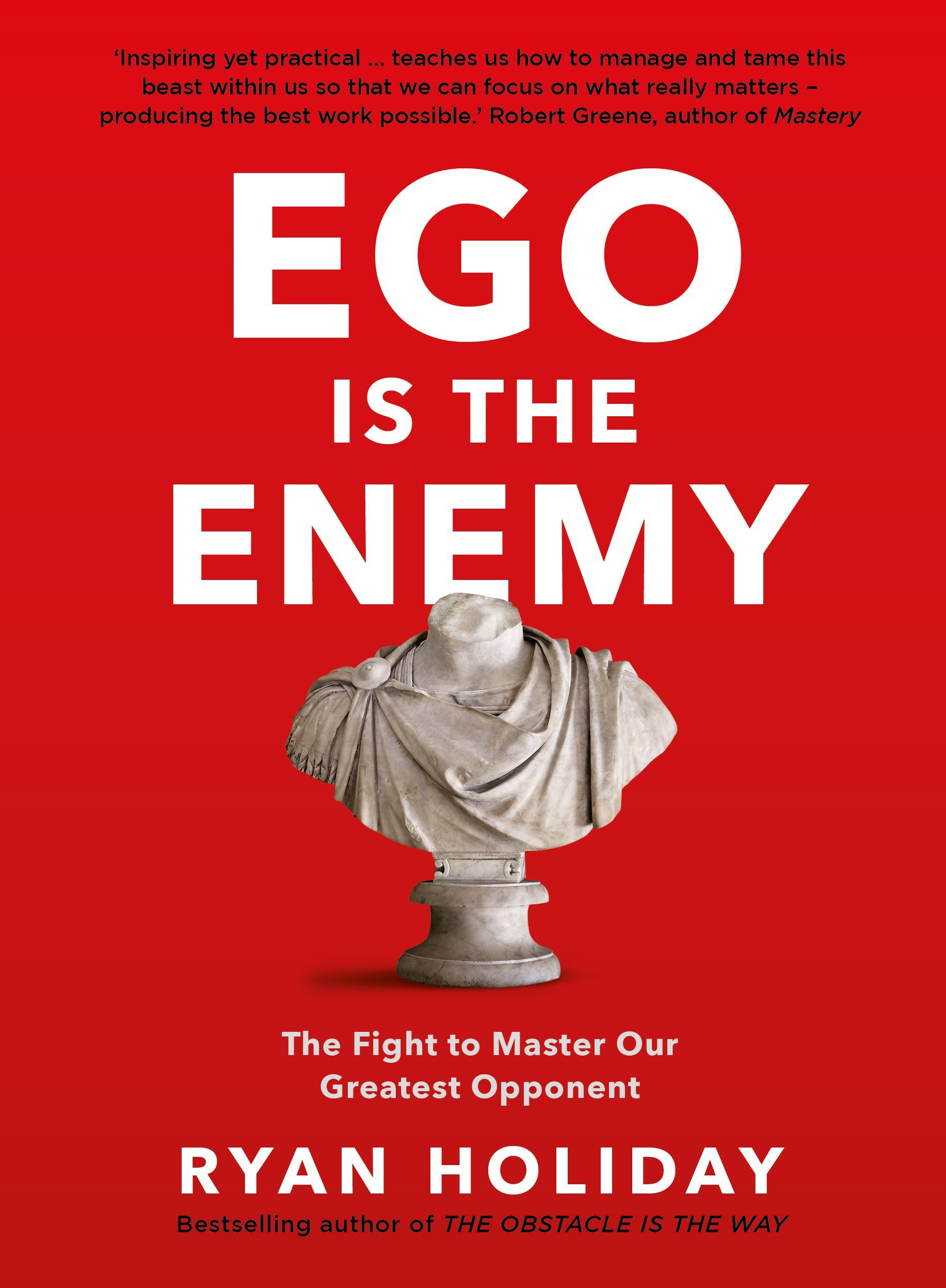 Ego is the ennemy, livre de Ryan Holiday