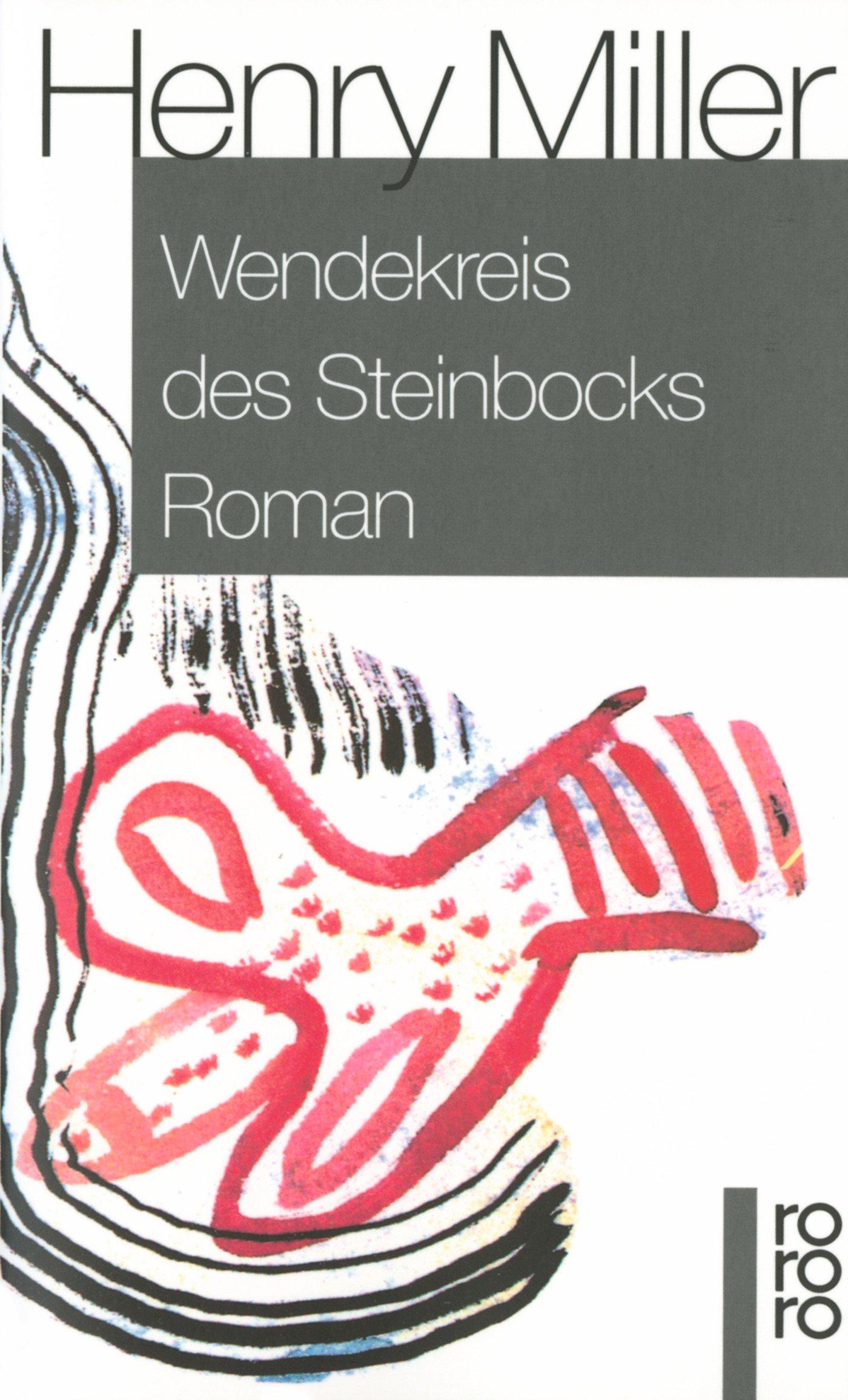 Wendekreis des Steinbocks Taschenbuch – 1. April 1980 Henry Miller Kurt Wagenseil Rowohlt Taschenbuch 3499145103