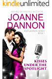 Kisses Under the Spotlight: Alex Jackson Series - Book 1