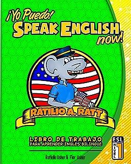 Yo Puedo! Speak English Now: ESL Libro de trabajo para aprender Ingles bilingue (