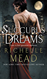 Succubus Dreams: Urban Fantasy (Georgina Kincaid Book 3)