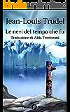 Le nevi del tempo che fu (Future Fiction Vol. 48)