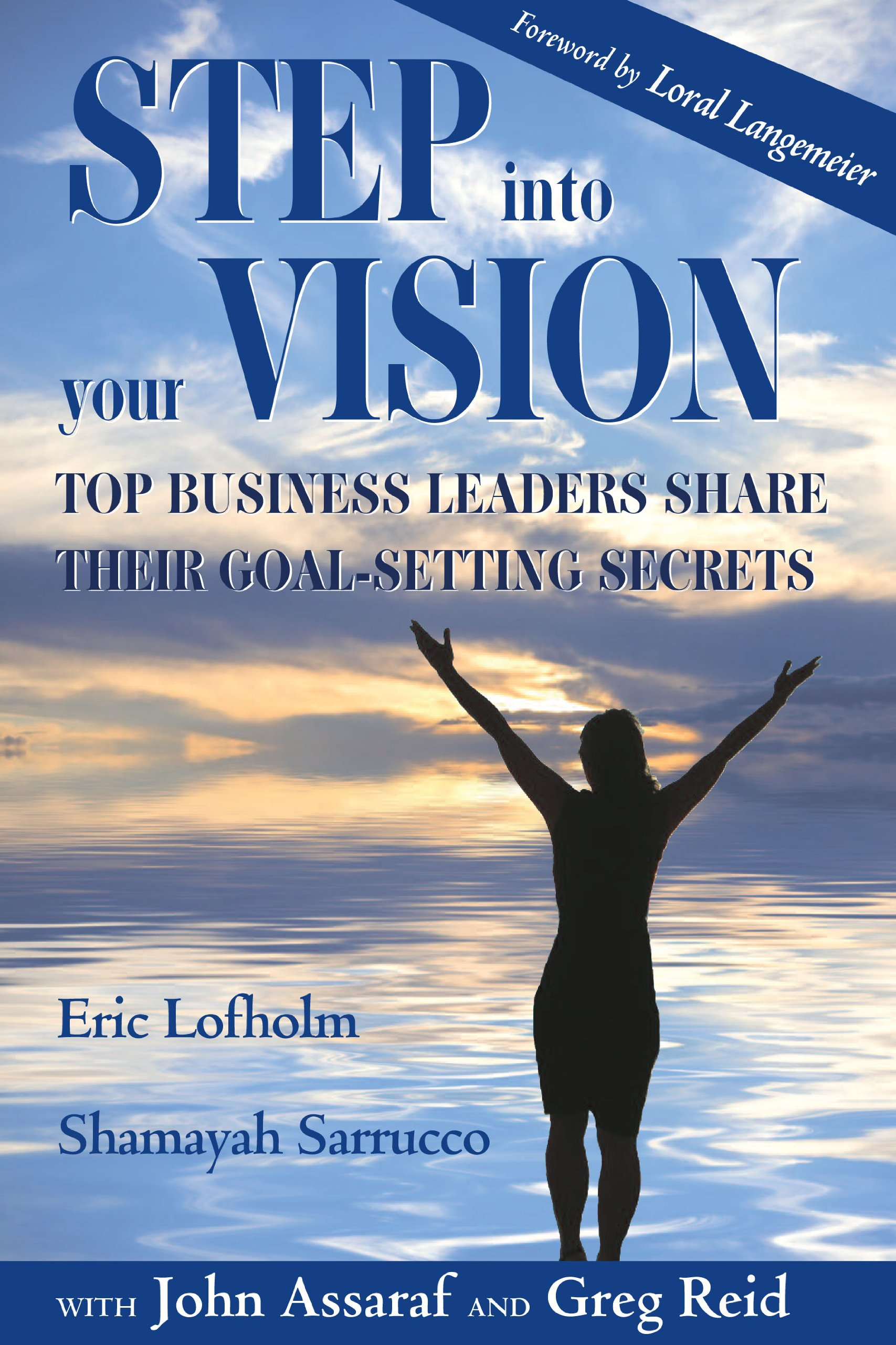 Step Into Your Vision: Top Business Leaders Share Their Goal-Setting Secrets pdf