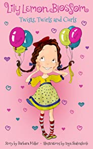 Lily Lemon Blossom Twists, Twirls and Curls: (Kids Book, Picture Books, Ages 3-5, Preschool Books, Baby, Books, Children's B
