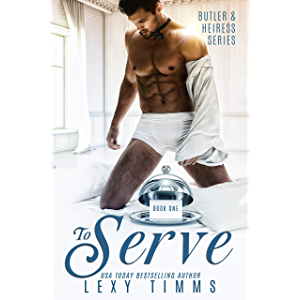 To Serve (Butler & Heiress Series Book 1)