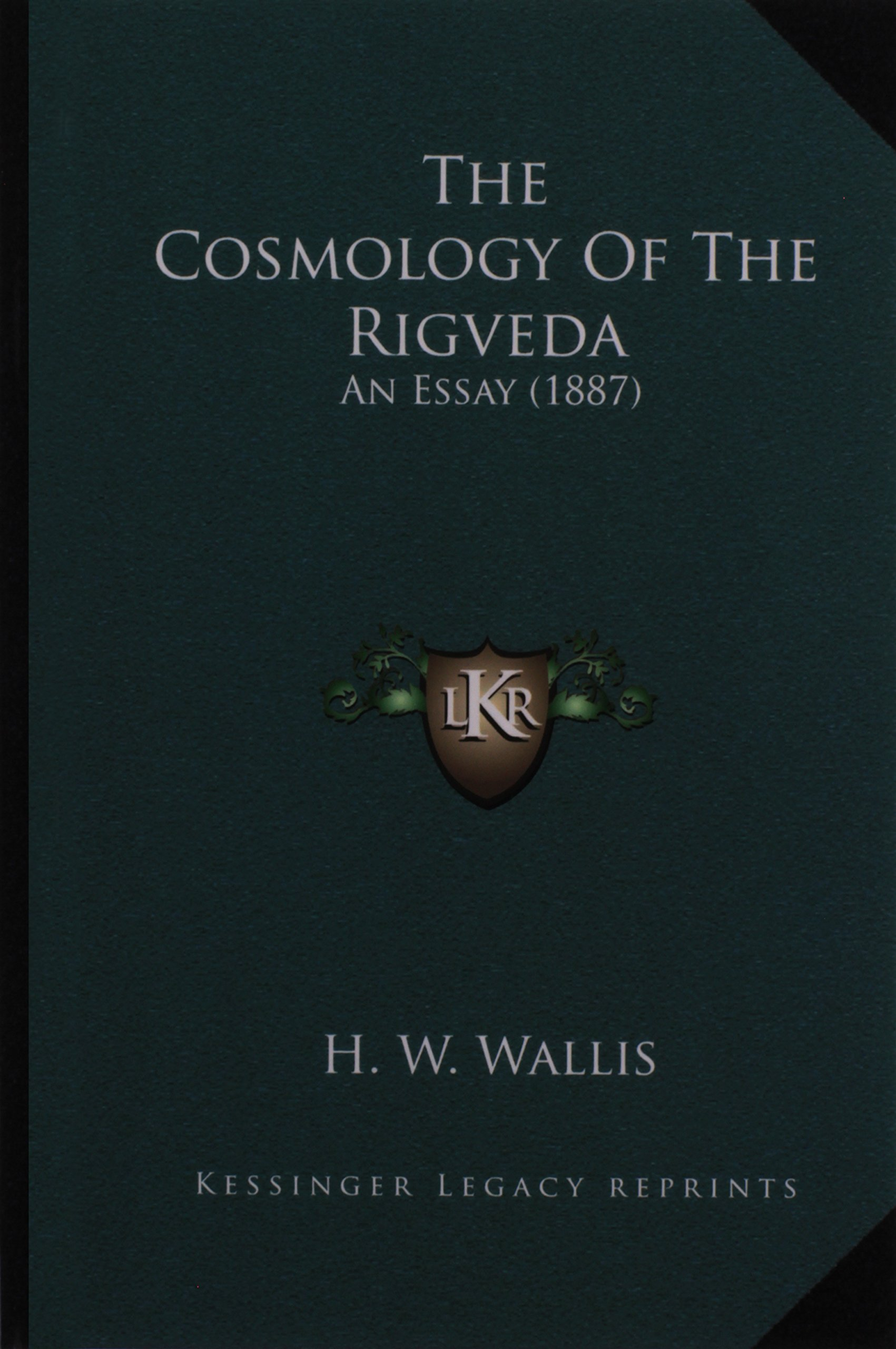 The Cosmology Of The Rigveda, An Essay [FACSIMILE]
