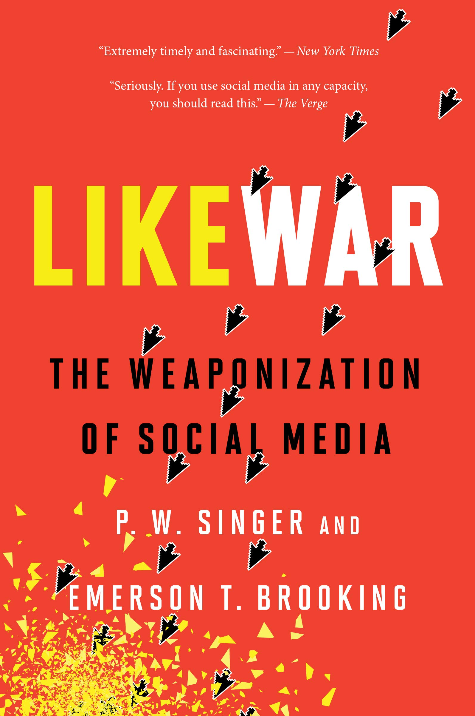 55c11a2829 LikeWar  The Weaponization of Social Media  P. W. Singer