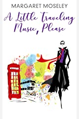 A Little Traveling Music, Please (Honey Huckleberry Book 3) Kindle Edition