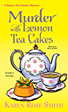 Murder with Lemon Tea Cakes (A Daisy's Tea Garden Mystery)