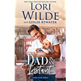 Dad in an Instant: A Romantic Comedy (Lone Star Dads Book 1)