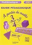 Mathématiques CM1 A portée de maths : Guide pédagogique