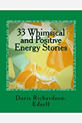33 Whimsical and Positive Energy Stories: To pick up your mood and lift your spirit Kindle Edition