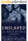 Enslaved In Shadows (Shadow Unit Book 1)