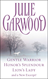 Julie Garwood Box Set: Gentle Warrior, Honor's Splendour, Lion's Lady, and a New Excerpt! (English Edition)