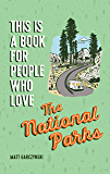 This Is a Book for People Who Love the National Parks