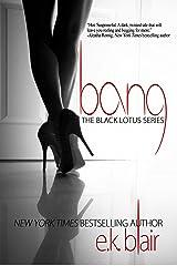 Bang (Black Lotus #1) (The Black Lotus Series) Kindle Edition