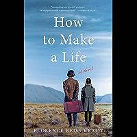 How to Make a Life: A Novel