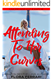 Attending to Her Curves: An Instalove Possessive Alpha Romance (A Man Who Knows What He Wants Book 143)
