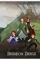 Collapse of Kingdoms: The Four Kingdoms Saga: Book Four Kindle Edition