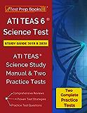 ATI TEAS 6 Science Test Study Guide 2019 & 2020: ATI TEAS Science Study Manual & Two Practice Tests