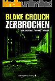 Zerbrochen (Die Trilogie um Andrew Z. Thomas 3)