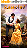 Rejected : A Historical Romance