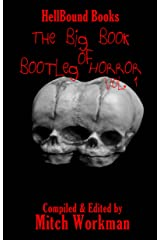 The Big Book of Bootleg Horror: Volume 1 Kindle Edition