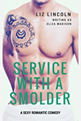 Service With a Smolder: A Romantic Comedy Kindle Edition