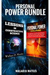 Personal Power Bundle: The Personal Power Course + Lessons in Constructive Science (Annotated) Kindle Edition