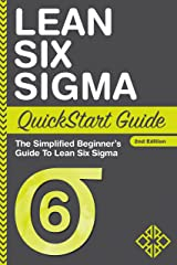 Lean Six Sigma QuickStart Guide: The Simplified Beginner's Guide To Lean Six Sigma Kindle Edition