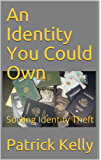 An Identity You Could Own: Solving Identity Theft (English Edition)