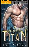 A Guard for the Titan (TITANS Book 3)