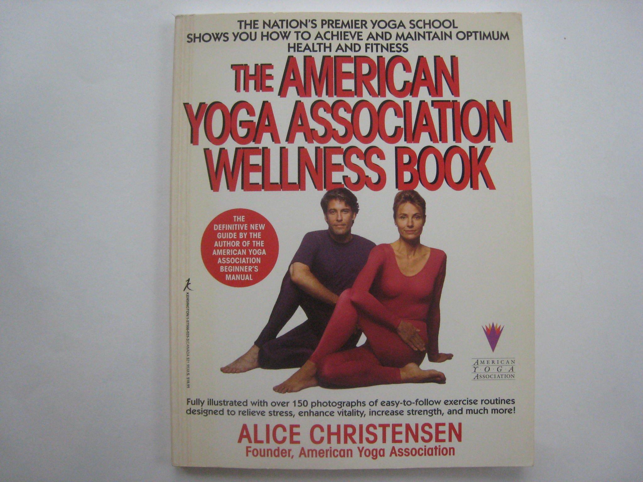 The American Yoga Associations Wellness Book: Alice ...