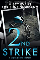 2nd Strike: A Schock Sisters Private Investigator Mystery (Schock Sisters Mystery Series) Kindle Edition