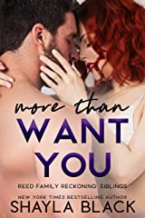 More Than Want You (Reed Family Reckoning Book 1) Kindle Edition