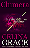 Chimera (A Kate Redman Mystery: Book 5) (The Kate Redman Mysteries)