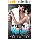 Make Me Yours: A Billionaire, Single Dad Romance (stand-alone) (Believe in Love Book 2)