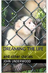 Dreaming the Life: and other stories Kindle Edition